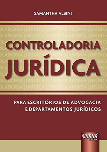 Controladoria Jurídica - Para Escritórios de Advocacia e Departamentos Jurídicos