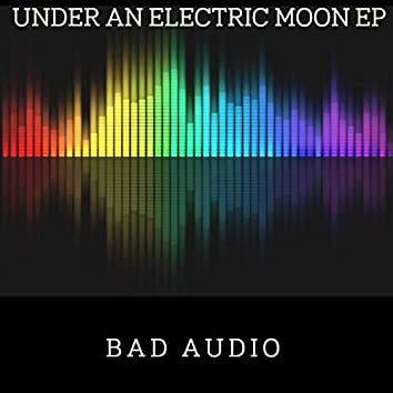 Under an Electric Moon