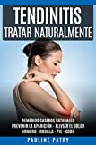 Tendinitis - Cómo Tratar la Tendinitis Naturalmente: Remedios Caseros Naturales - Prevenir la Aparición y Aliviar el Dolor de una Tendinitis - Hombro - ... - Tendinitis - Artrosis - Fibromialgia)