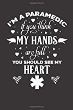 I am a paramedic you should see my heart: Gift For Mom and Dad-Original lined journal to write in
