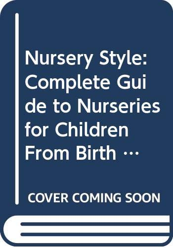Download Nursery Style: Complete Guide to Nurseries for Children From Birth to Five 0670821993