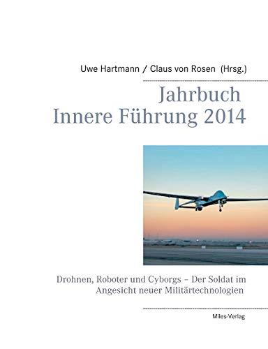 Jahrbuch Innere Führung 2014: Drohnen, Roboter und Cyborgs – Der Soldat im Angesicht neuer Militärtechnologien
