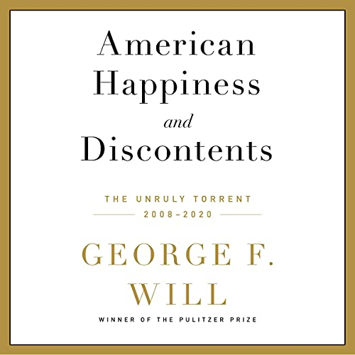 American Happiness and Discontents Audiobook By George F. Will cover art