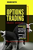 OPTIONS TRADING CRASH COURSE: FOR EXIGENT BEGINNER TRADERS. MASTER NOW OPTIONS STOCKS, DAY TRADING, FOREX AND MANDATORY TIPS FOR CHARTING TECHNICAL ANALYSIS AND THE BEST DEMOS (English Edition)