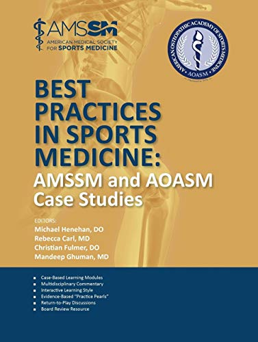 Compare Textbook Prices for Best Practices in Sports Medicine: AMSSM and AOASM Case Studies  ISBN 9781606794920 by Michael Henehan,Rebecca Carl,Christian Fulmer,Mandeep Ghuman