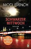 Schwarzer Mittwoch: Thriller - Ein neuer Fall für Frieda Klein Bd.3 (Psychologin Frieda Klein als Ermittlerin, Band 3) - Nicci French