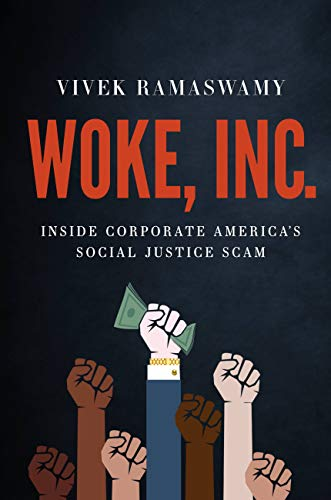 Woke, Inc.: Inside Corporate America's Social Justice Scam (English Edition)