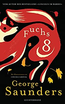 Fuchs 8 (German Edition) by [George Saunders, Frank Heibert]