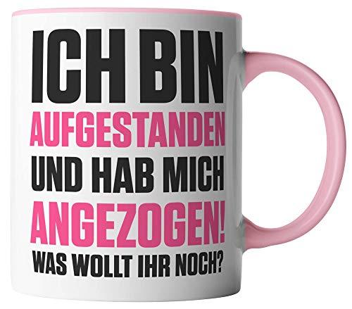 vanVerden Tasse - Aufgestanden Angezogen Was wollt Ihr noch - beidseitig Bedruckt - Kaffeetassen, Tassenfarbe:Weiß/Rosa