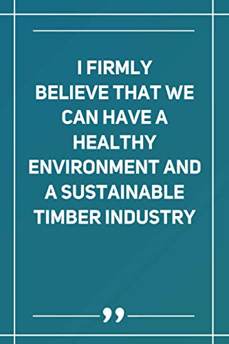 I Firmly Believe That We Can Have A Healthy Environment And A Sustainable Timber Industry: Wide Ruled Lined Paper Notebook | Gradient Color - 6 x 9 Inches (Soft Glossy Cover)
