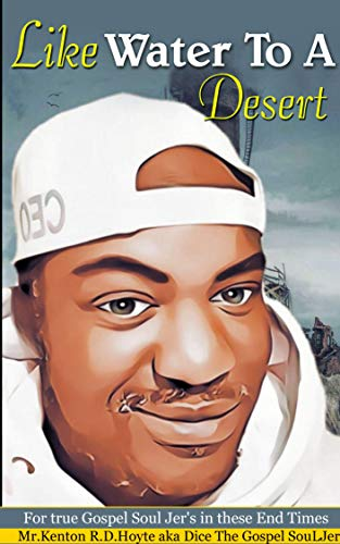 Like Water to a Desert : For True Gospel Soul' Jers in these End Times (English Edition)