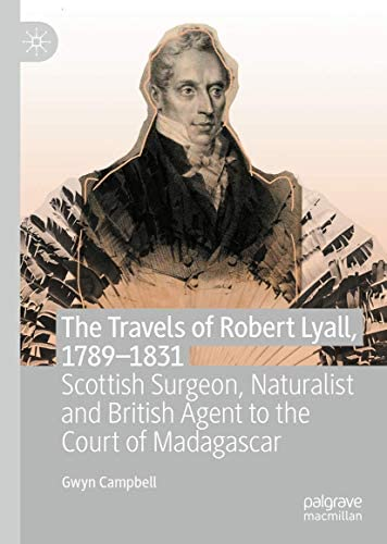 The Travels of Robert Lyall 1789 1831 Scottish Surgeon Naturalist and British Agent to the Court product image