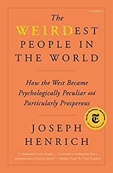 The WEIRDest People in the World: How the West Became Psychologically Peculiar and Particularly Prosperous (English Edition) par [Joseph Henrich]