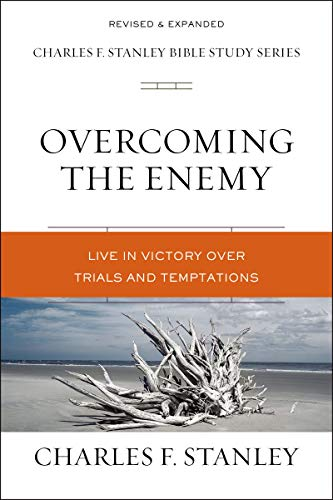 Overcoming the Enemy: Live in Victory Over Trials and Temptations (Charles F. Stanley Bible Study Se