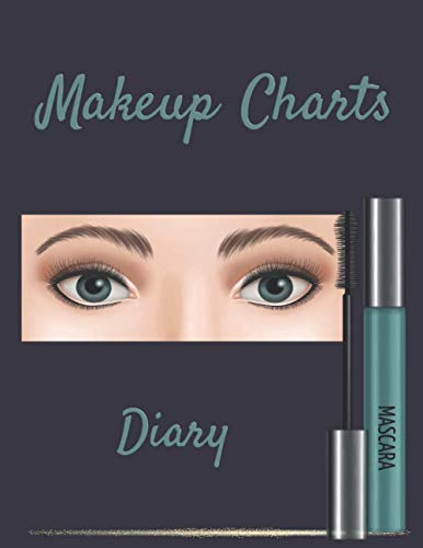 """Makeup Charts Diary: Diary for Makeup Lovers & Makeup Artists to Plan and Organize Creative Designs. (Large Size 8.5"""" x 11"""" 120 pages)"""