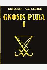 Gnosis Pura 1 (Volume 1) (Spanish Edition) Paperback