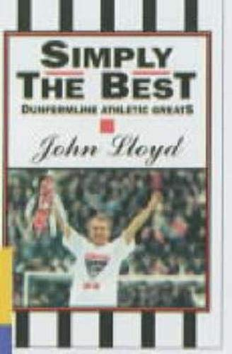 Simply the Best: Dunfermline Athletic Football Club