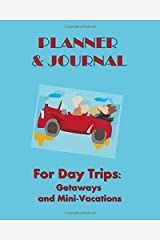 Planner & Journal: For Day Trips: Getaways and Mini-Vacations Paperback