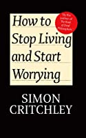 How to Stop Living and Start Worrying: Conversations with Carl Cederstroem