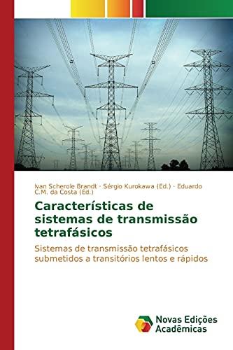 Características de sistemas de transmissão tetrafásicos: Sistemas de transmissão tetrafásicos submetidos a transitórios lentos e rápidos