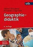Geographiedidaktik (Grundriss Allgemeine Geographie, Band 2324) - Gisbert Rinschede