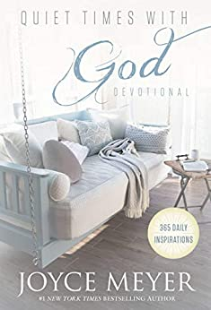 Quiet Times with God Devotional: 365 Daily Inspirations by [Joyce Meyer]