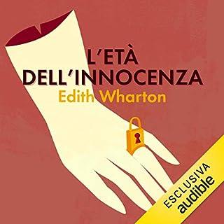 L'età dell'innocenza                   Di:                                                                                                                                 Edith Wharton                               Letto da:                                                                                                                                 Lella Costa                      Durata:  11 ore e 26 min     78 recensioni     Totali 4,5