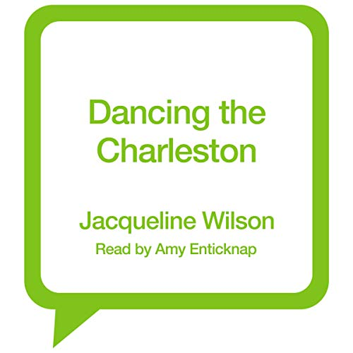 Dancing the Charleston                   By:                                                                                                                                 Jacqueline Wilson                               Narrated by:                                                                                                                                 Amy Enticknap                      Length: 11 hrs     Not rated yet     Overall 0.0