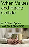When Values and Hearts Collide: An Offbeat Option (English Edition)