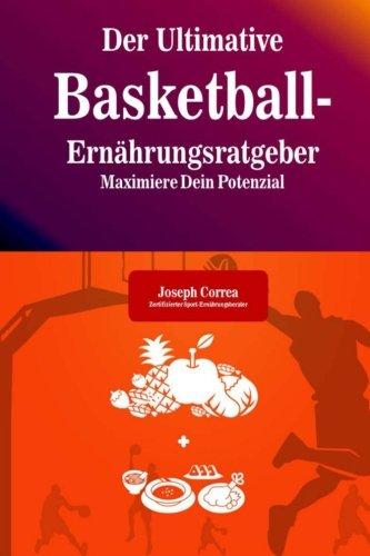 Der Ultimative Basketball-Ernahrungsratgeber: Maximiere Dein Potenzial