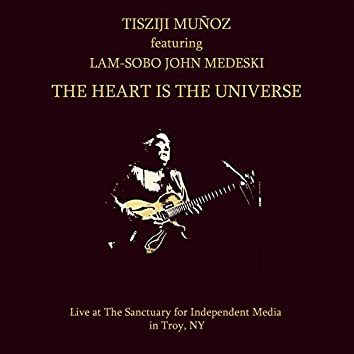 The Heart Is The Universe (Live)