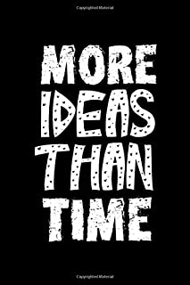 More Ideas Than Time: Blank Lined Notebook ( Art) Black