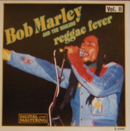 Bob Marley and the Wailers Reggae Fever Vol. II by N/A (0100-01-01)