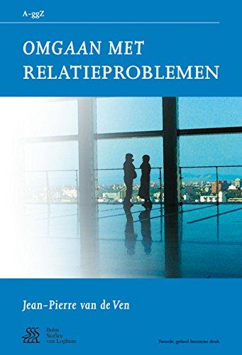 Omgaan met relatieproblemen (Van A tot ggZ) (Dutch Edition)