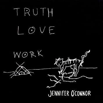 Truth Love Work