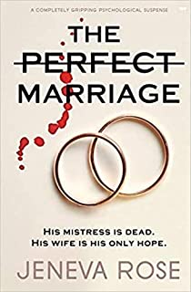 (Jeneva Rose-) The Perfect Marriage: a Completely gripping Psychological Suspense (Paperback)