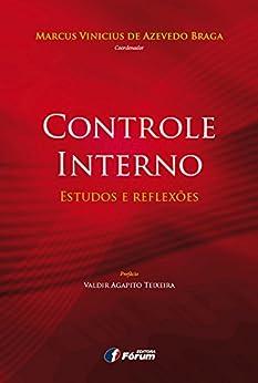 Controle Interno: estudos e reflexões por [Marcus Vinicius de Azevedo Braga]