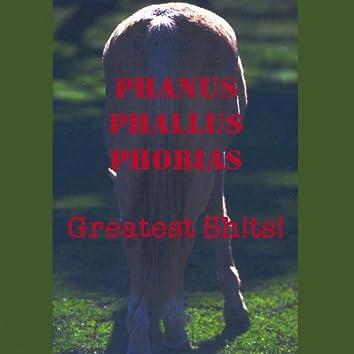 Phanus Phallus Phobias - Greatest Sh!Ts!