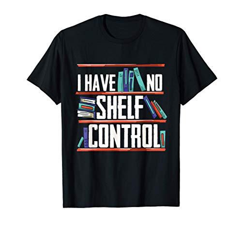 Divertido aficionado a los libros que no tengo control Shelf Camiseta