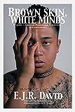 Brown Skin, White Minds: Filipino - American Postcolonial Psychology (NA)
