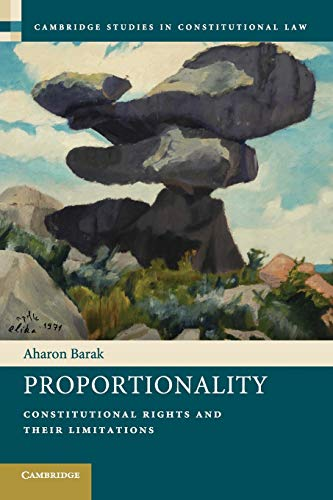 Download Proportionality: Constitutional Rights and their Limitations (Cambridge Studies in Constitutional Law) 1107401194