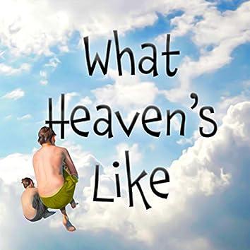 What Heaven's Like
