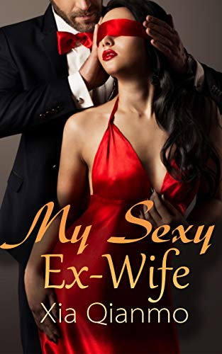 My Sexy Ex-Wife: A Cheating Marriage Romance (Book7) (English Edition)