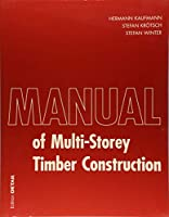 Manual of Multi-Storey Timber Construction (Construction Manuals Englisch)