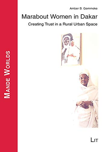 Marabout Women in Dakar: Creating Trust in a Rural Urban Space