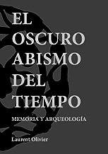 El oscuro abismo del tiempo: Memoria y arqueología