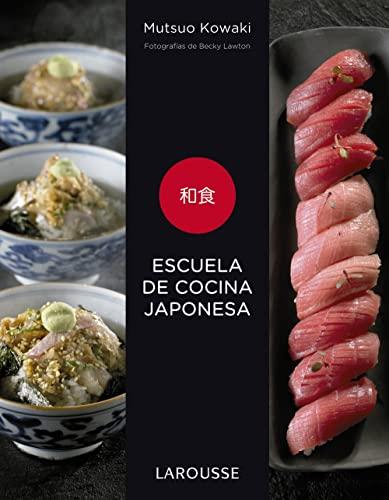 Escuela de cocina japonesa (Larousse - Libros Ilustrados/ Prácticos - Gastronomía)