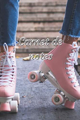 Carnet de notes: Pour les fans de patins à roulettes | Idée cadeau originale pour les adultes et les enfants | Cahier ligné de 150 pages