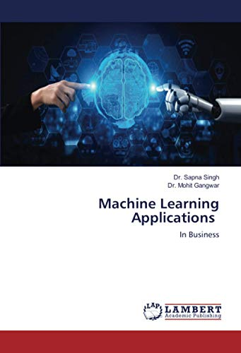 Machine Learning Applications: In Business