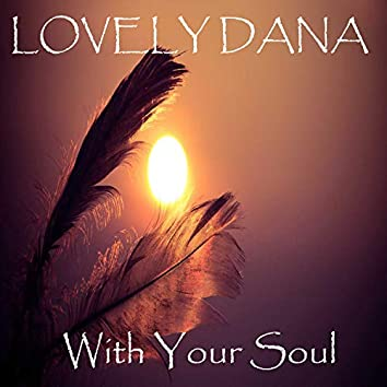 With Your Soul